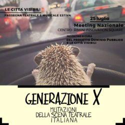 MEETING NAZIONALE GENERAZIONE X Mutazioni della Scena Teatrale Italiana